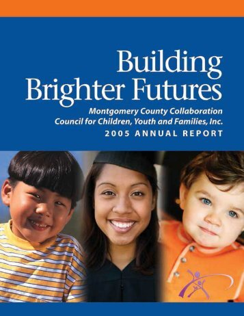 2005 Annual Report - Montgomery County Collaboration Council for ...