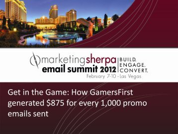 Get in the Game: How GamersFirst generated $875 for ... - meclabs
