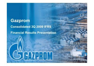 Consolidated 3Q 2009 IFRS Financial Results Presentation - Gazprom