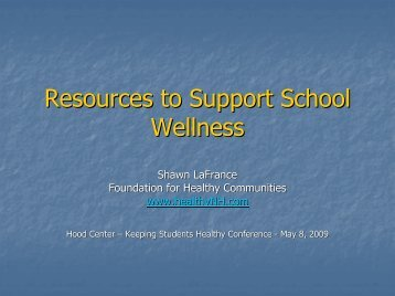 Resources to Support School Wellness by Shawn LaFrance, MPH ...