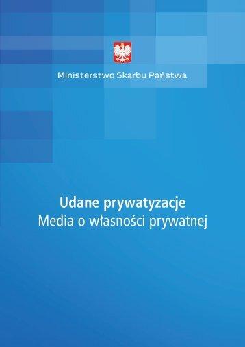 Udane prywatyzacje Media o własności prywatnej - Ministerstwo ...
