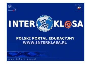 Polski Portal Edukacyjny Interkl@sa - Prezentacja - Interklasa
