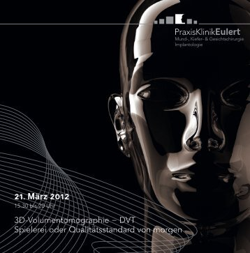 21. März 2012 3D-Volumentomographie − DVT Spielerei oder ...