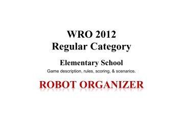 WRO 2012 Regular Category ROBOT ORGANIZER