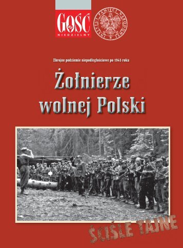 """Żołnierze wolnej Polski – """"Gość Niedzielny"""" - Instytut Pamięci ..."""