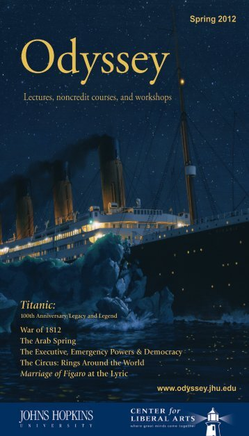 Spring 2012 Titanic - Odyssey - Johns Hopkins University