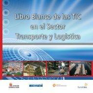 Libro Blanco de las TIC en el Sector Transporte y Logística - Fundetec