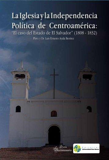 """La Iglesia y la independencia política de Centroamérica: """"El caso ..."""