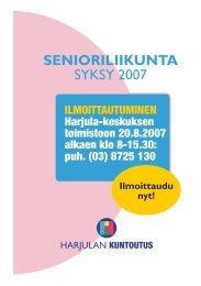 SENIORILIIKUNTA SYKSY 2007 - Harjulan Setlementti Ry