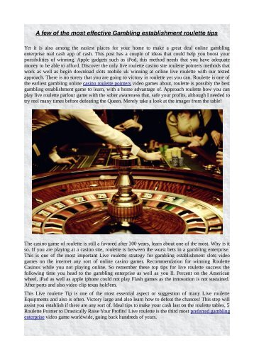 A few of the most effective Gambling establishment roulette tips