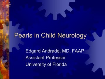 Pearls in Child NEurology - Florida Society of Neurology
