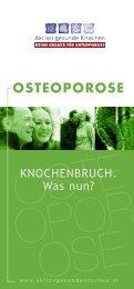 OSTEOPOROSE Knochenbruch. Was nun? - Aktion gesunde Knochen