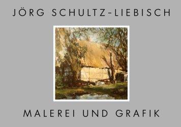 JÖRG SCHULTZ-LIEBISCH MALEREI UND GRAFIK