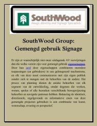 SouthWood Group: Gemengd gebruik Signage