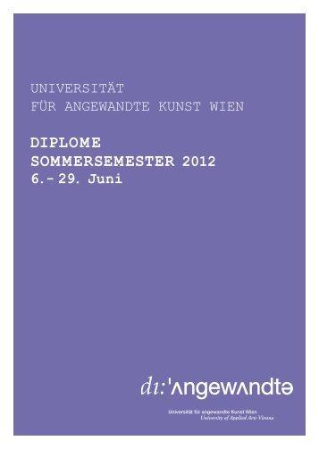 Diplome SommerSemeSter 2012 - Universität für angewandte Kunst ...