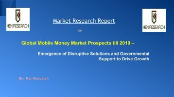 Global Mobile Money Market - Trends, Growth and Future Outlook 2019