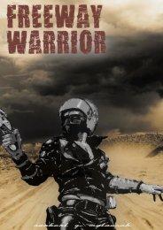 Freeway Warrior - Für Freiheit im Kopf und im Spiel.