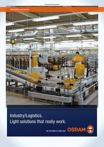 Industry/Logistics. Light solutions that really work. - Osram
