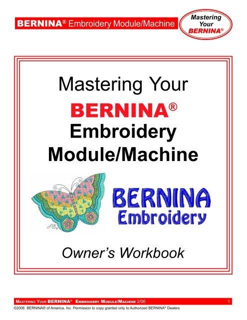 Mastering Your Embroidery Module/Machine BERNINA®