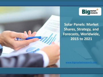 Worldwide Strategies on Solar Panels Market Forecasts 2015 to 2021
