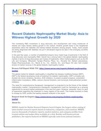 global diabetic nephropathy market size revenue This report studies the global diabetic nephropathy market status and forecast, categorizes the global diabetic nephropathy market size (value & volume) by key players, type, application.