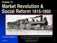 Chapter 12 Market Revolution and Social Reform - Rose State College