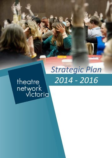 Theatre Network Victoria Strategic Plan - Theatre Network of Victoria