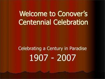Centenial Presentation - Town of Conover