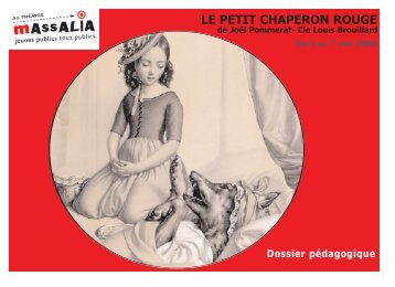 Le petit chaperon Rouge Compagnie Louis ... - Théâtre Massalia