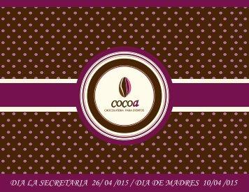 Catálogo chocolatería COCOa  DIA DE LA SECRETARIA  (24 Y 25 DE ABRIL)  / MES DE LAS MADRES (2do FIN DE SEMANA DE MAYO).