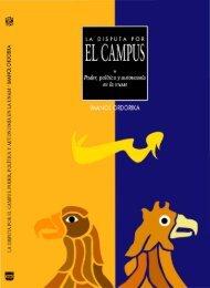 La Disputa por el Campus: Poder política y autonomía en la UNAM