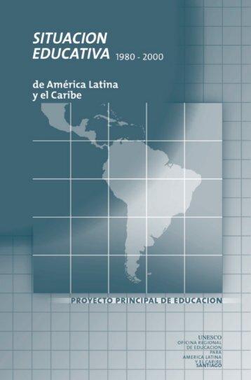 Situación educativa de América Latina y el Caribe. 1980-2000