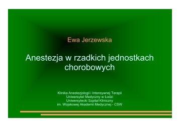 Anestezja w rzadkich jednostkach chorobowych [312 kB]. Praca ...