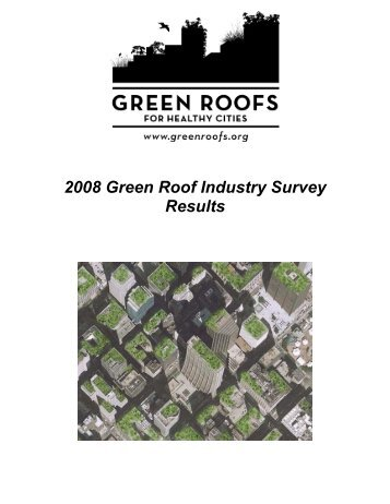 GRHC Industry Survey Report 2008 - Green Roofs for Healthy Cities