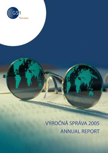 VÝROČNÁ SPRÁVA 2005 ANNUAL REPORT - GS1 Slovakia