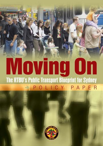 Moving On: The RTBU's Public Transport Blueprint for Sydney Policy ...