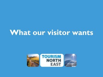 Invigorating our Visitor - Tourism North East