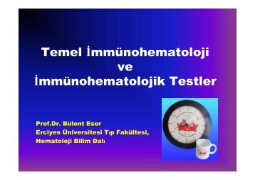 Temel İmmünohematoloji ve İmmünohematolojik Testler