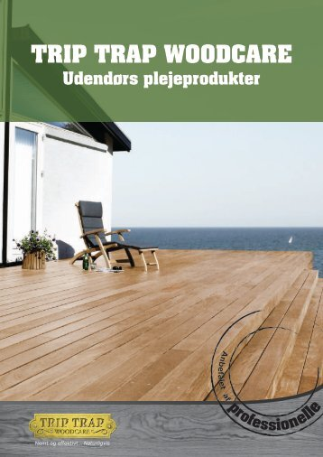 TRIP TRAP WOODCARE - f.building-supply.dk