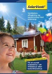 Ventilation, affugtning og opvarmning med ... - SolarVenti A/S
