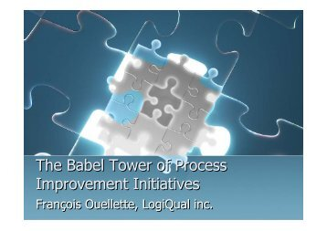 The Babel Tower of Process Improvement Initiatives The ... - Osqa.org