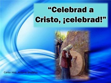 """Celebrad a Cristo, ¡celebrad!"" - Editorial La Paz"