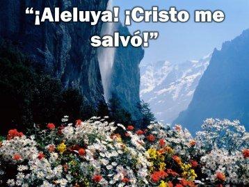 """¡Aleluya! ¡Cristo me salvó!"" - Editorial La Paz"