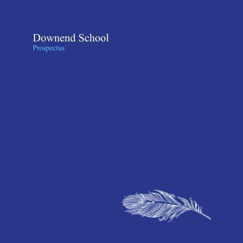 downend school prospectus 2011 final copy.indd