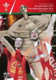Annual Report 2013 Adroddiad Blynyddol 2013 - Welsh Rugby Union