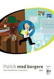 Politik med borgere - nye arbejdsformer i ... - Danske Regioner
