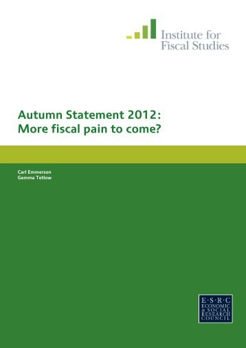 Autumn statement 2012: more fiscal pain to come? - The Institute For ...