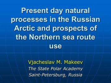 Present day natural processes in the Russian Arctic and prospects ...