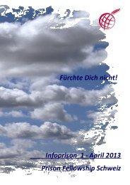 Infoprison 1 - April 2013 Prison Fellowship Schweiz Fürchte Dich nicht!