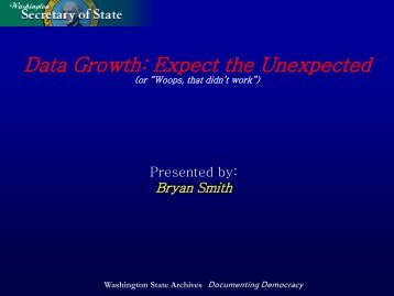 Bryan Smith - Data Growth - Washington State Digital Archives